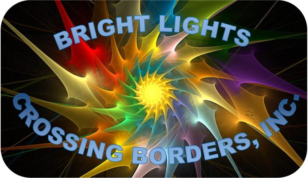 Bright Lights Crossing Borders, Inc.