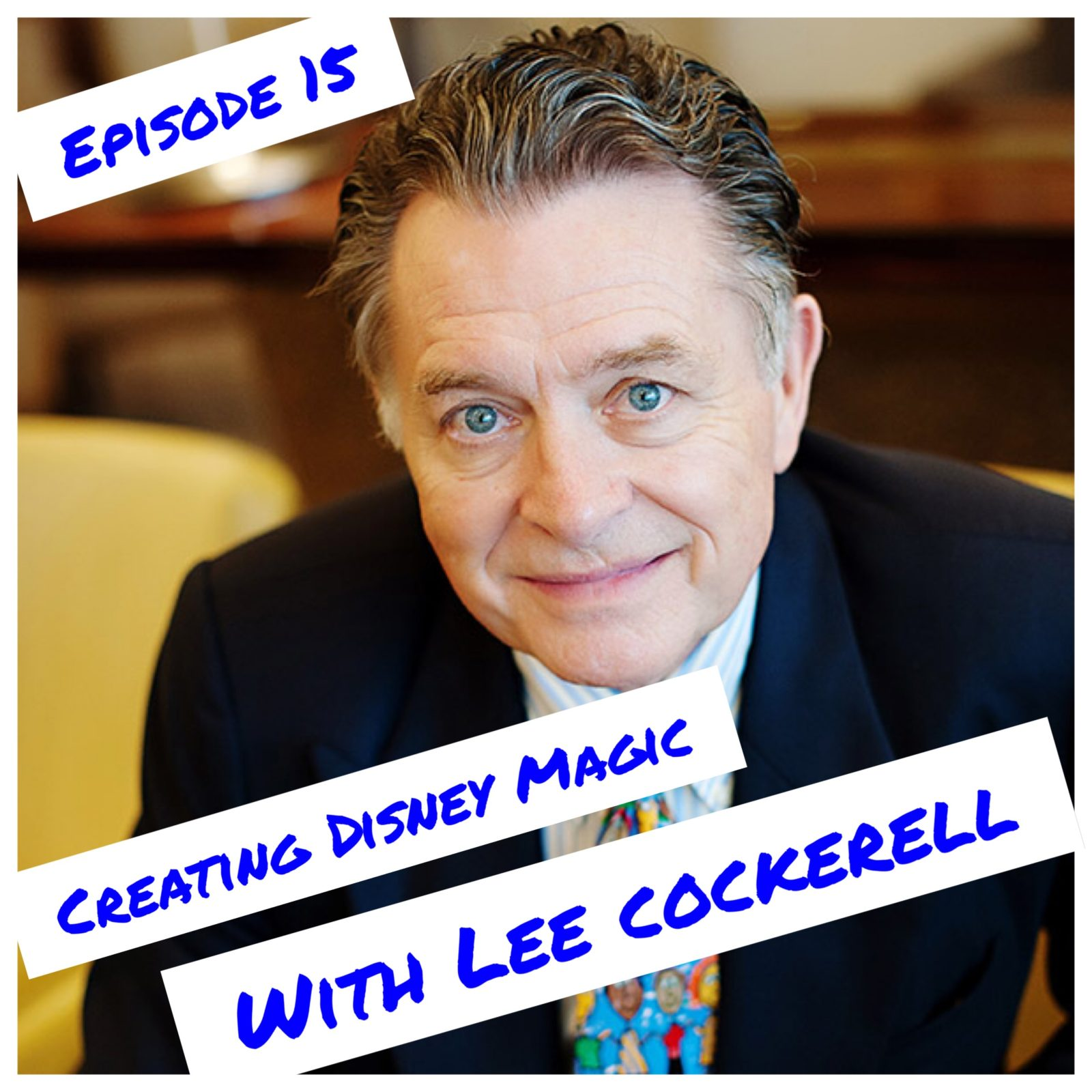 Episode 15 - Lee Cockerell
