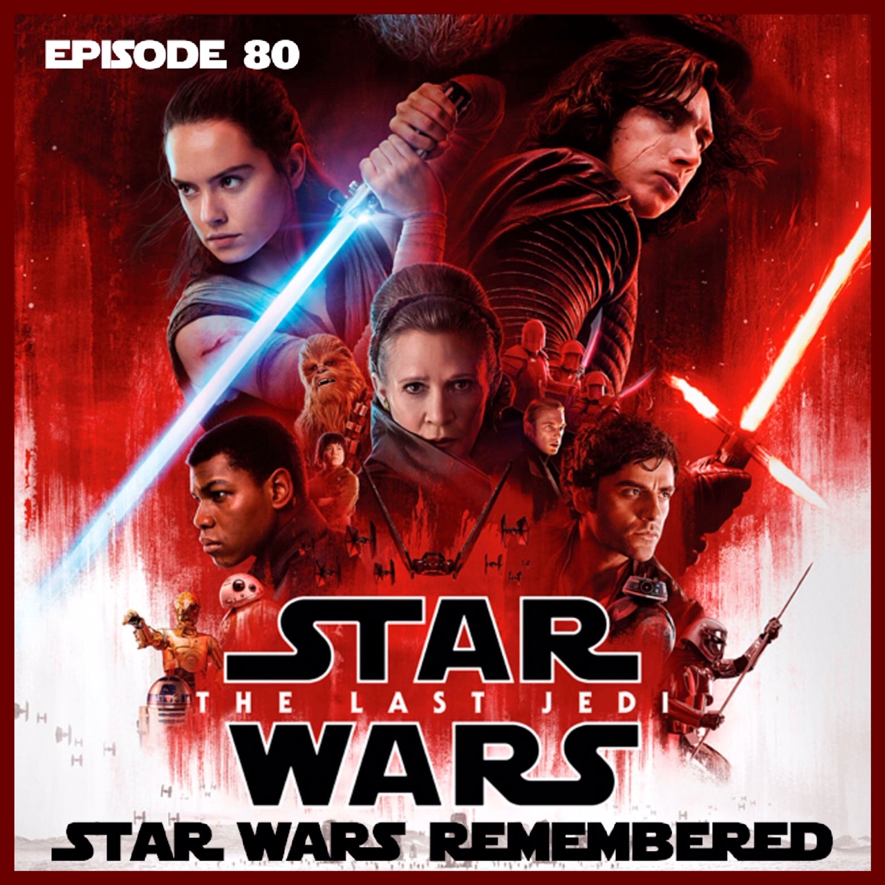 Star Wars Remembered - Episode VIII - The Last Jedi
