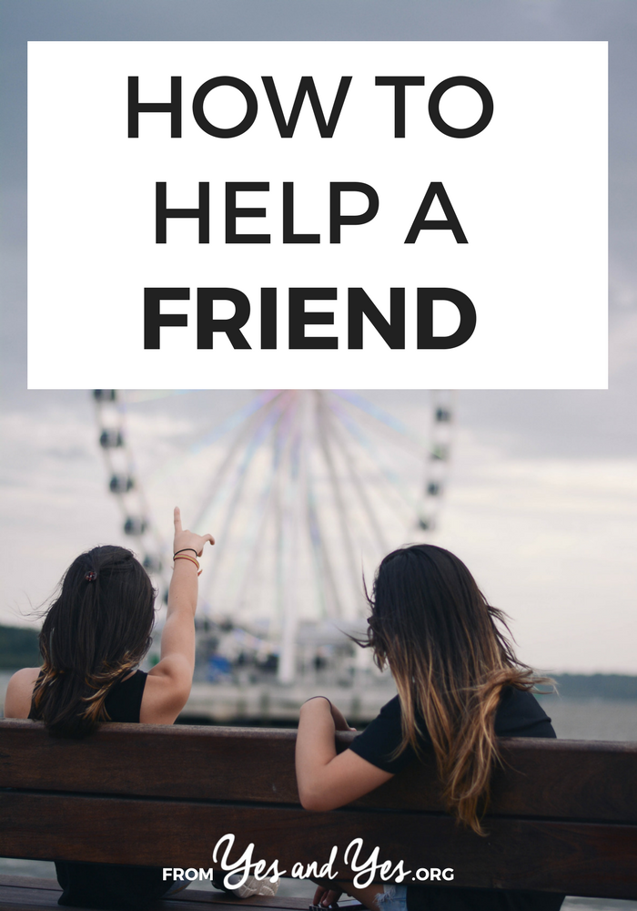 How can you help a friend who's going through a rough time? How can you be a better friend? This post is full of friendship tips for anyone who knows someone who's struggling.
