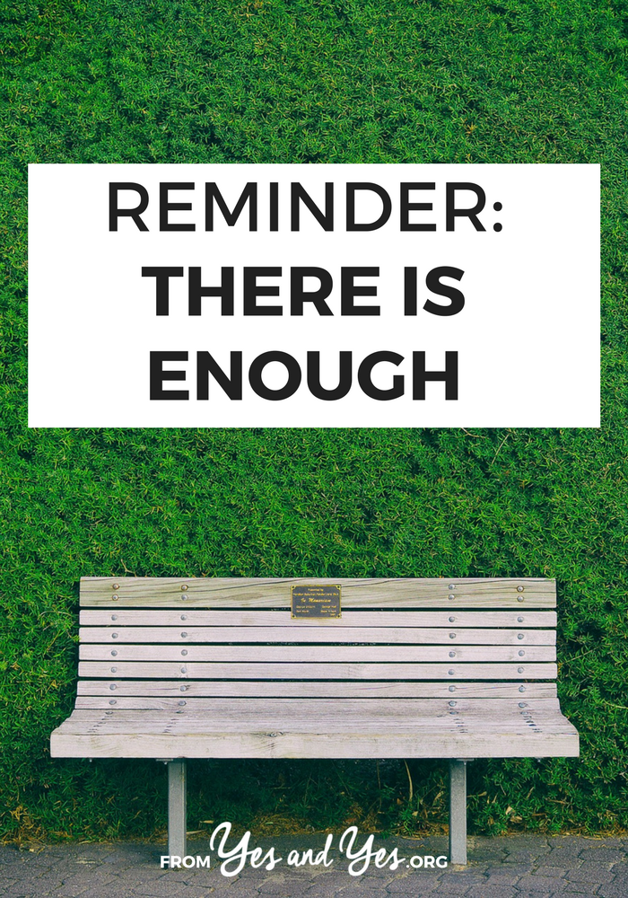 It's so, SO easy to feel less-than after scrolling through Instagram feeds filled with thin, rich people doing interesting things. But let's remember there's enough to go around for everyone. Really. >> yesandyes.org