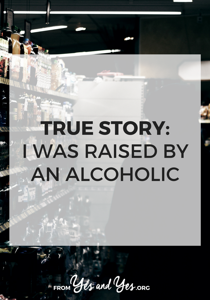 Being raised by an alcoholic, family with alcoholism, alcoholic parent