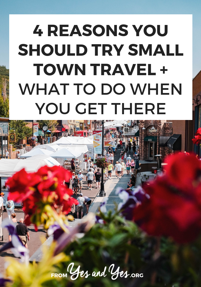 Why should you try small town travel? It's cheap, it's relaxing, and those businesses appreciate you! #smalltowntravel #budgettravel
