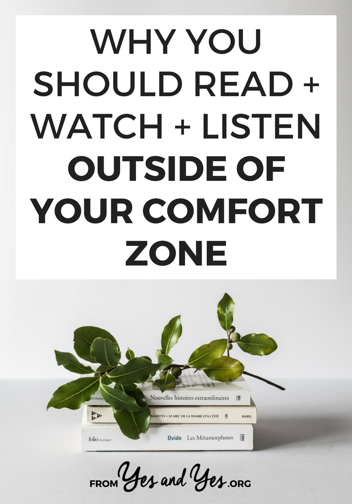 Stuck in a book/music/tv rut? Reading + watching + listening to things outside of YOUR personal norm is so good for you! Click through for tips on how to do that >> yesandyes.org