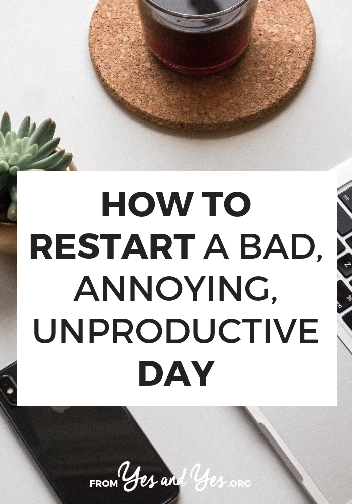 Is it possible to restart a bad day? Recalibrate your attitude and energy? Yes! Read on for 6 ideas you can use right now. #mindset #selfdevelopment #selfhelp #selfcare #motivation #productivity