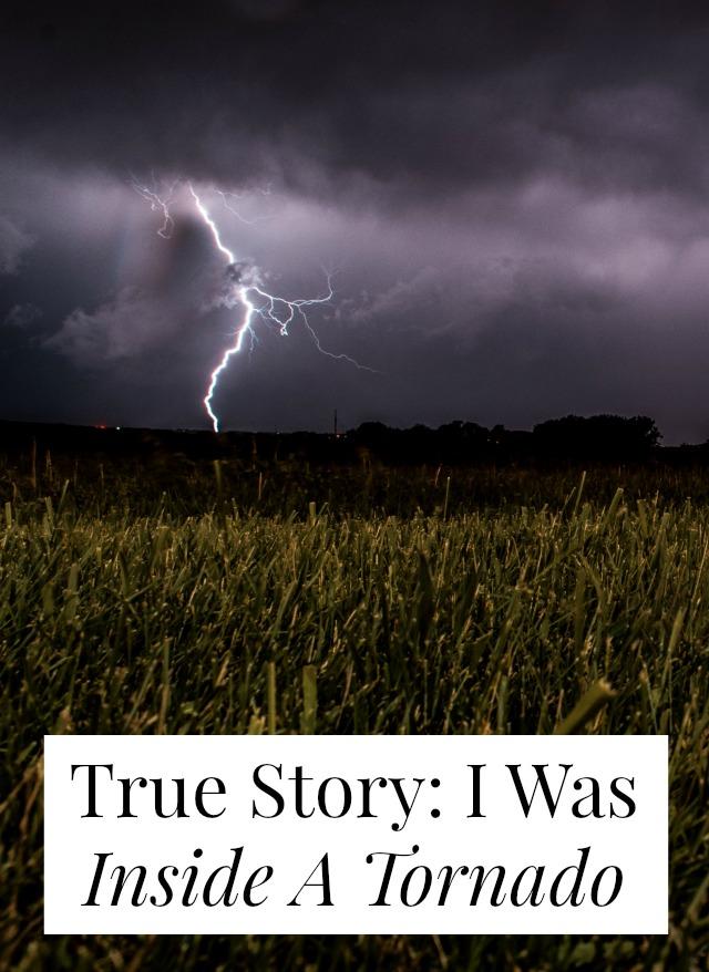 I was inside a tornado