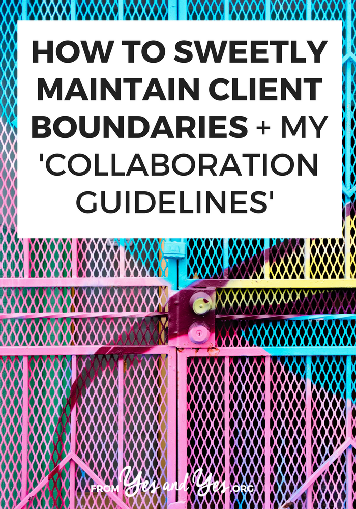 Are you struggling to maintain client boundaries? Are they calling you on the weekend or asking for 15 sets of edits? Click through for my copy-and-paste collaboration guidelines!
