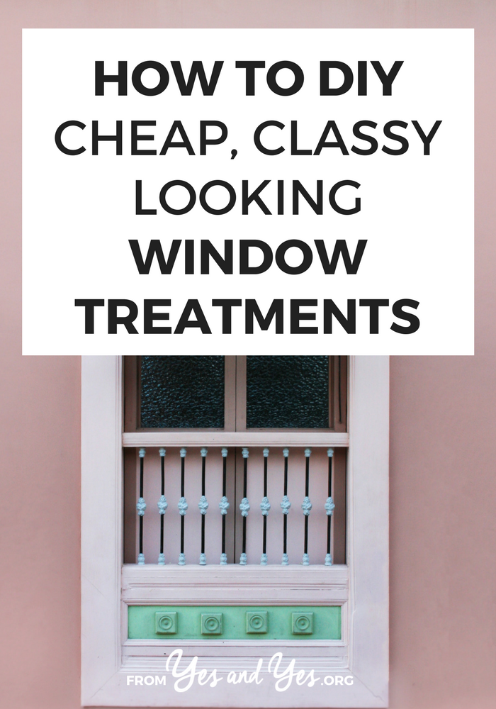 Yes! You CAN DIY window treatments that look nice and don't cost a fortune. Click through for 9 ideas that will help you deal with low ceilings, small budgets, and even un-removable blinds. // yesandyes.org
