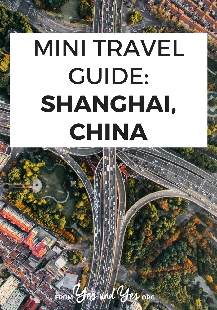 A travel guide for Shanghai, China written by a local! Where to go, what to do, and how to do it cheaply! // yesandyes.org
