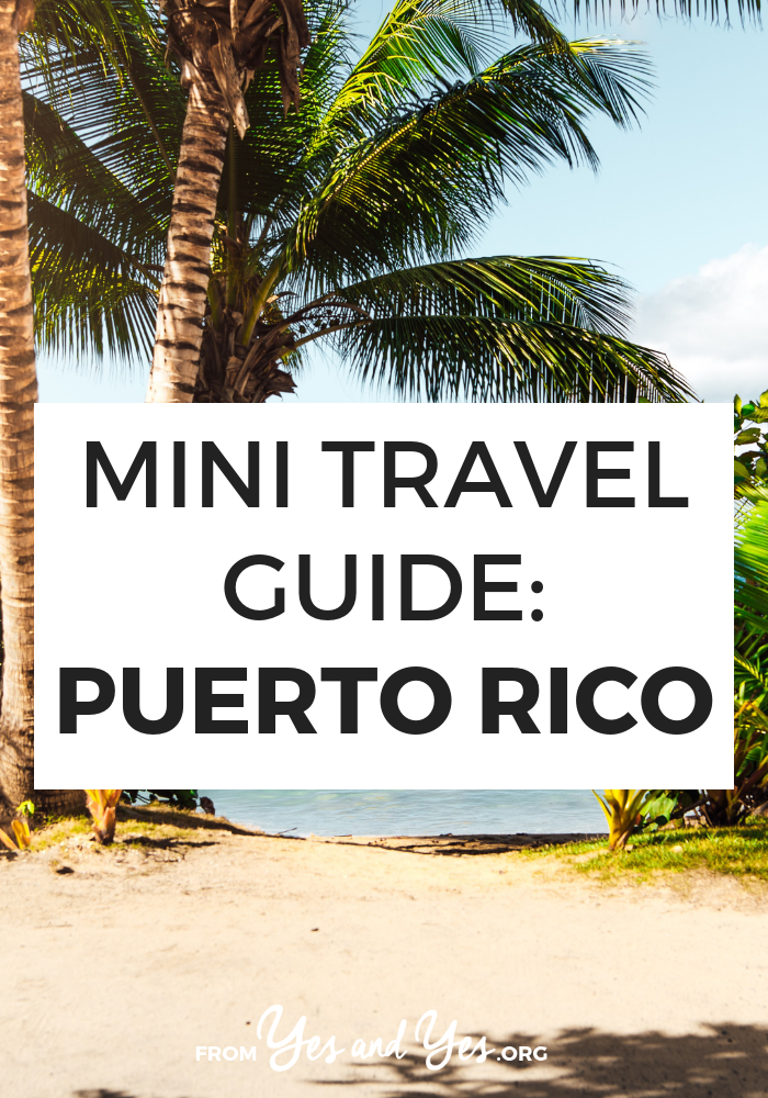 A travel guide for Puerto Rico, with insights from a local! Where to go, what to do, and how to do it cheaply, safely, awesomely! // yesandyes.org