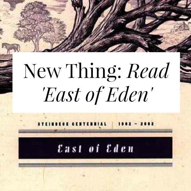 New Thing: Read East of Eden