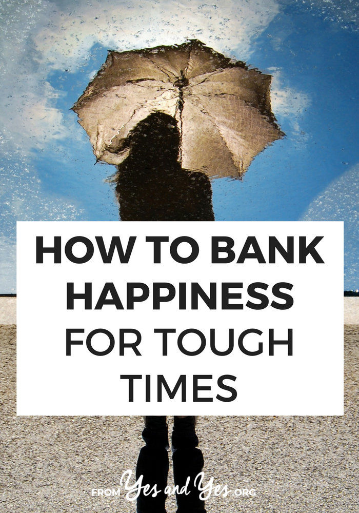 Is everything in your life going really well right now? Maybe you should bank some of that happiness, take a few steps to shore up your life, love, and finances so when the going gets tough you've got something to lean on. Read on 5 steps I've used to do just that. #selfhelp #selfdevelopment #happiness #cheerup #motivation #feelbetter