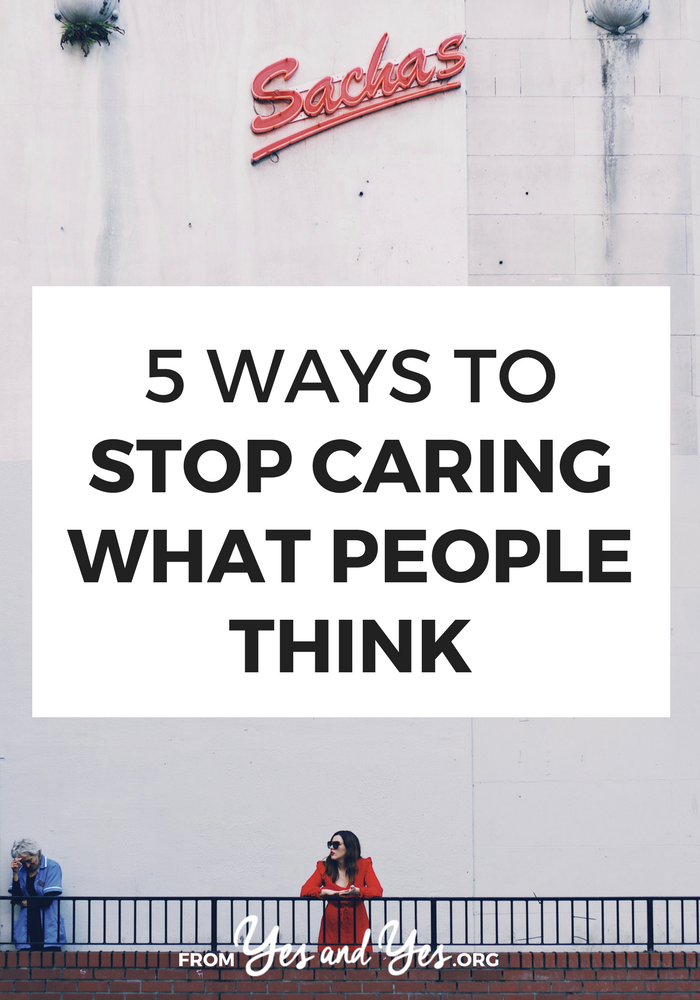 Do you care what people think? It's only human nature to want others to like us and approve of our choices but it's a recipe for an stifling, unfulfilling life. Read on for 5 ways to get over what people people think. #selfhelp #selfdevelopment #motivation #productivity #selfesteem #confidence