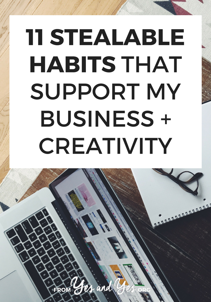 Trying to build better creative habits? Want to build habits that will support your business? Steal these 11 habits of mine!  #goalsetting #habits #resolutions