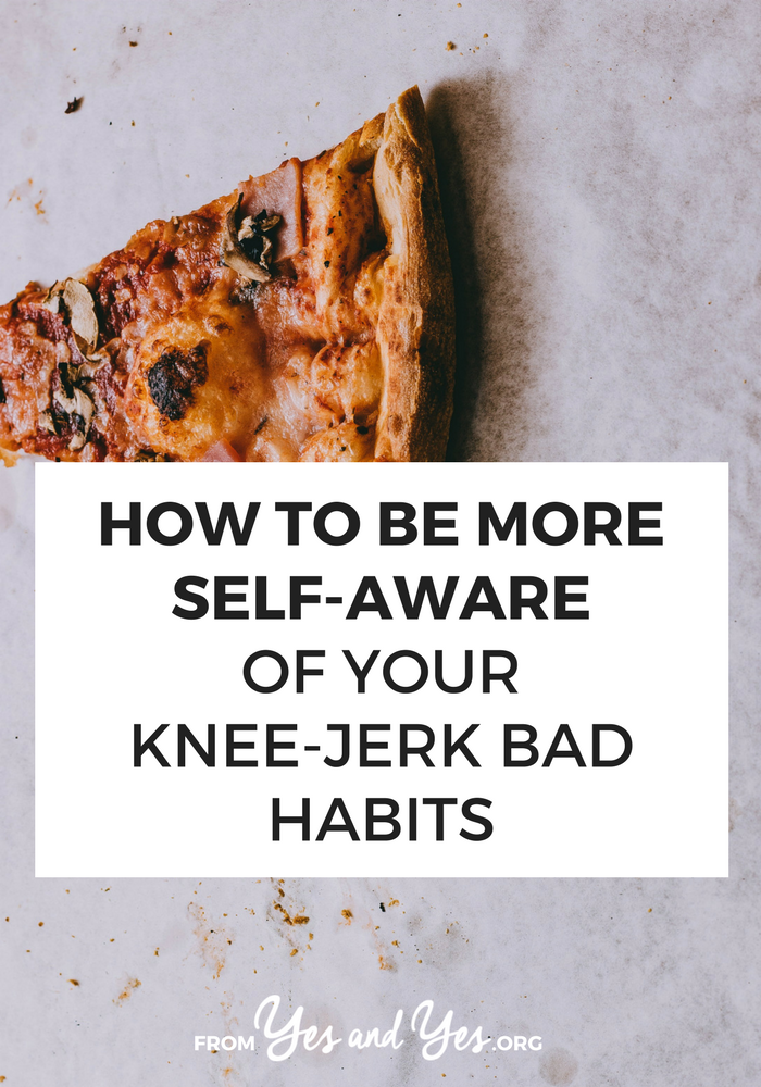 Want to be more self-aware? Break some bad habits? It starts with actually realizing what your go-to bad habits are! Click through to find out how!