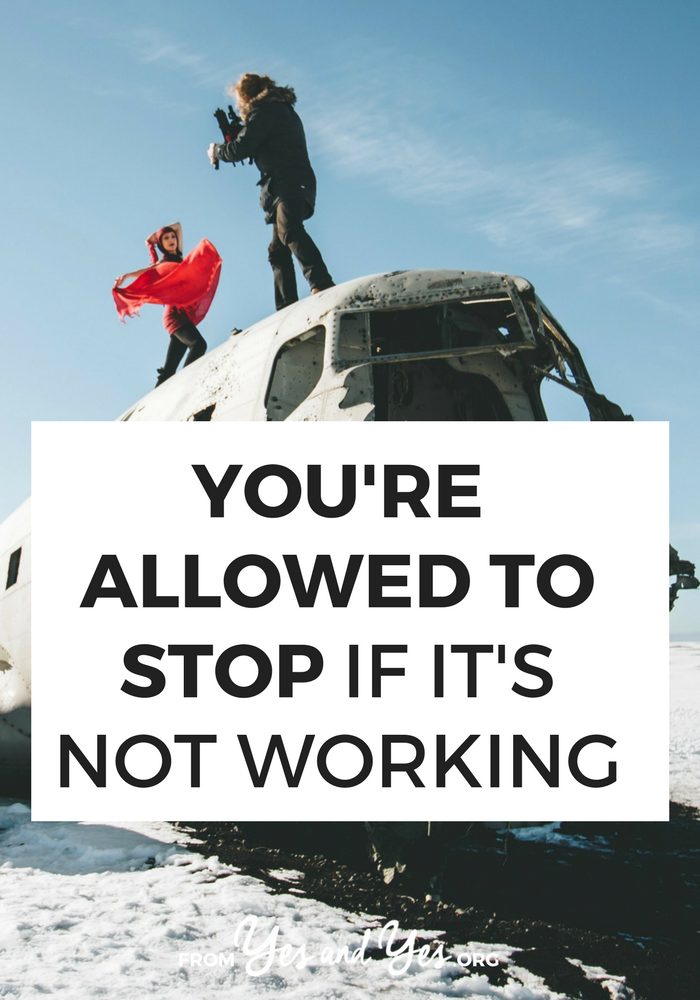 How do you know when you're allowed to quit? If it's not working, you're allowed to quit. Click through for 4 ways to tell it's time to quit and give up!