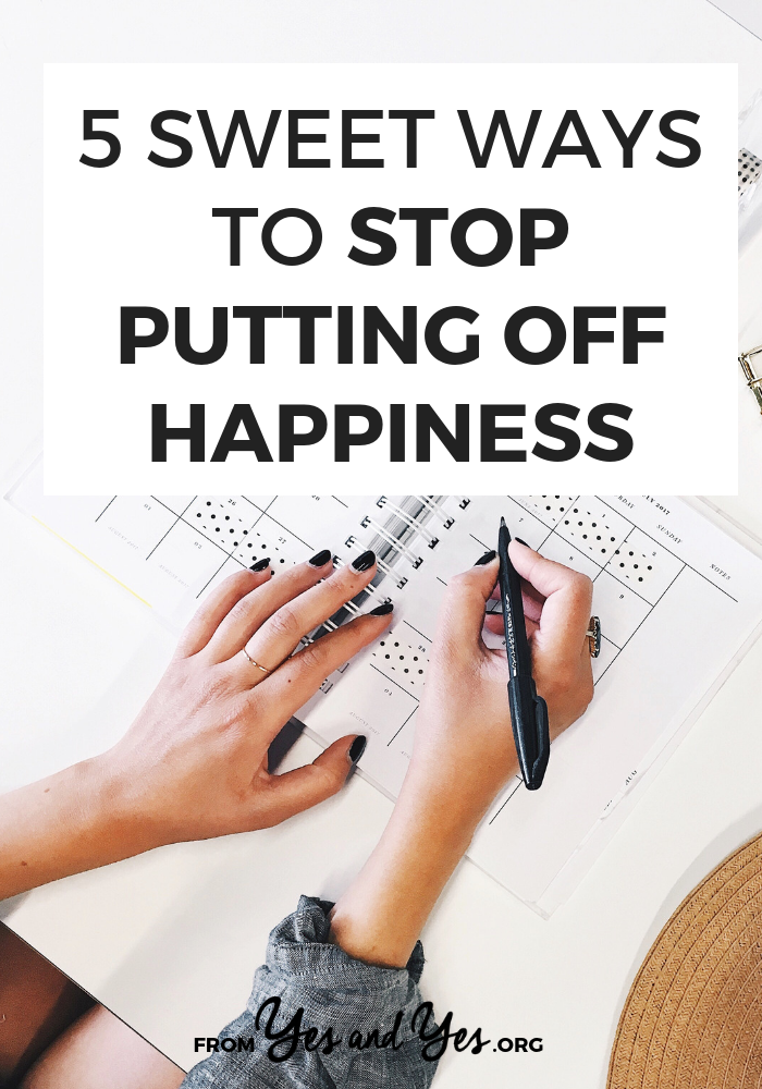 Are you putting off happiness? It's incredibly common! Read on for 5 happiness tips that will make it easier to do more of what you love. #selfdevelopment #happinesstips #selfhelp #feelbetter