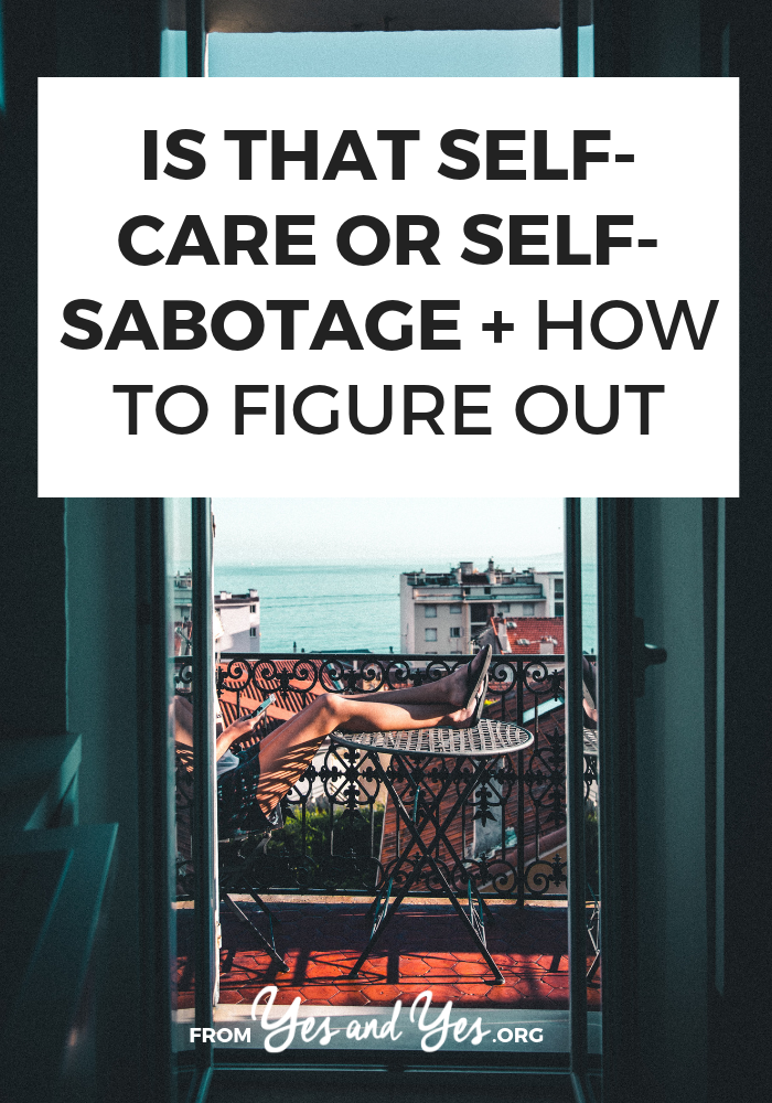 Is your self-care actually self-sabotage? Are you using self-care as an excuse to avoid doing hard things or as a reason to do things you know aren't healthy? #self-care #self-love #habits #goalsetting