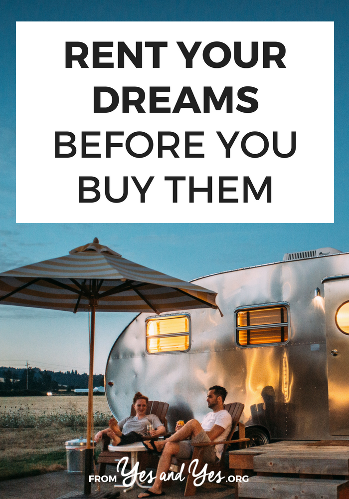 What would happen if you 'rented' your dreams before you bought them? If you're looking for money-saving tips or financial advice, this will save you tons of money, time, and energy. #personalfinance #moneytips #budgeting #FIRE #yourmoneyoryourlife