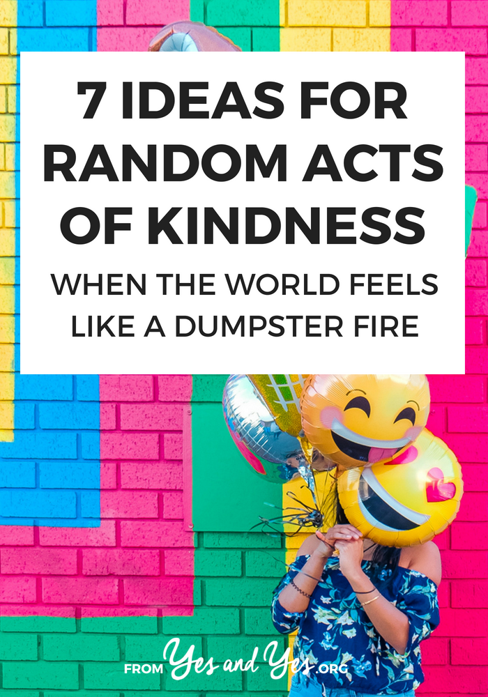 Looking for random acts of kindness ideas? Trying to make the world a better place in tiny, doable ways? Read on for 7 ideas that really will make a difference.  #selfhelp #selfdevelopment #kindness #randomactsofkindness