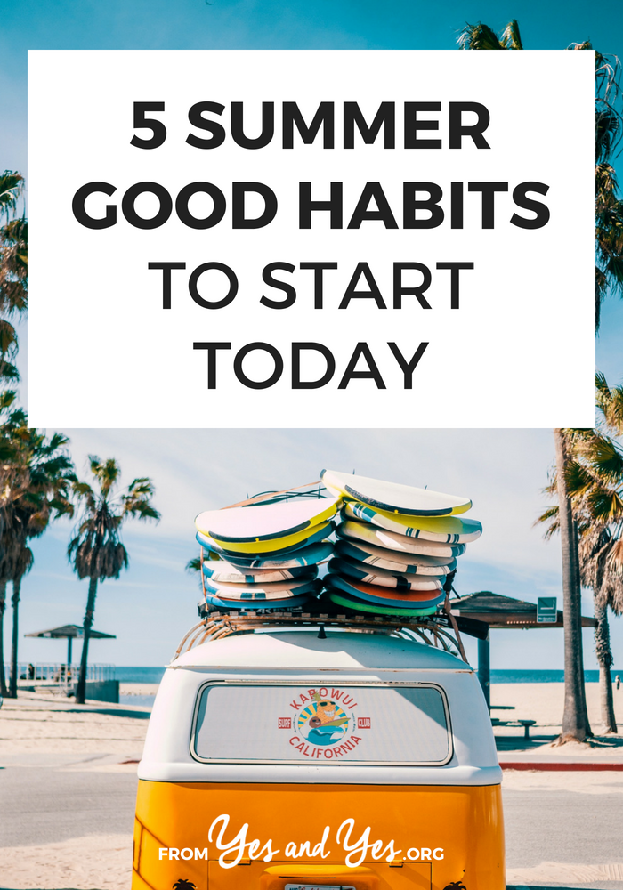 Looking for summer good habits to try? We're halfway through the year so this is the perfect time to build some new good habits! Read on to learn more! #habits #goalsetting #selfdevelopment #Successful #Habits #Routine #DailyHabits #Mindset #SelfImprovement #PersonalDevelopment #PersonalGrowth #SelfHelp #Routines #Balance #GrowthMindset #MillennialBlogger #Millennials #Entrepreneurship #Entrepreneur #EntrepreneurLife #EntrepreneurLifestyle #BossLife