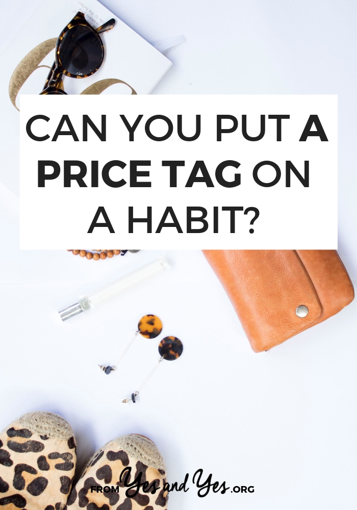 Trying to break a bad habit? Or build a good habit? Habit change isn't easy, but sometimes knowing the price tag of your habit can help jump start change. Click through for more talk about changing your habits! #habitchange #goodhabits #badhabits