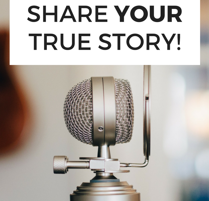 I want to share your true story!