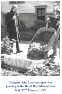 "Text ""Designer John Laursen supervises pouring at the Hazel Hall Memorial on NW 22nd Place in 1995."
