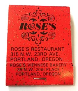 Red match book cover from Rose's Restaurant 315 N.W. 23rd Ave. Portland, Oregon. Rose's Viennese Bakery 35 N.W. 20th Place Portland, Oregon