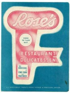 Rose's Menu cover has the historic sign. Text: Rose's Food to take out. The unusual in Fine food and pastries. Northwest twenty third avenue
