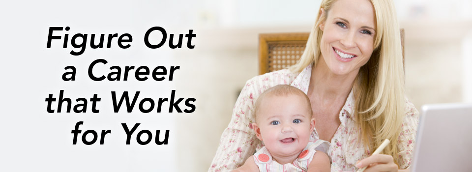 Mom with baby, Career Counselor, career consultant, Highlands Certified Career Consultant, comprehensive career planning, work-life transitions