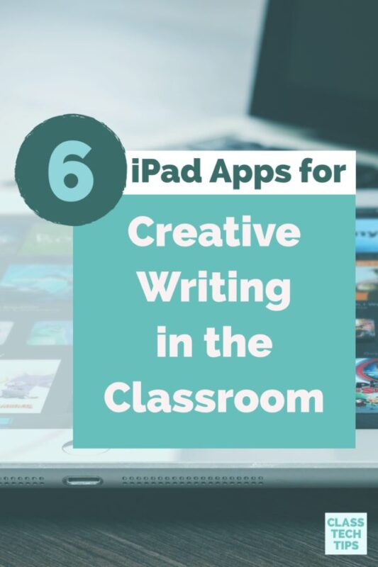 6 iPad Apps for Creative Writing in the Classroom