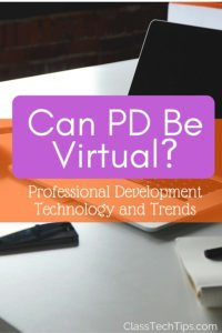 Can PD Be Virtual? Professional Development Technology and Trends