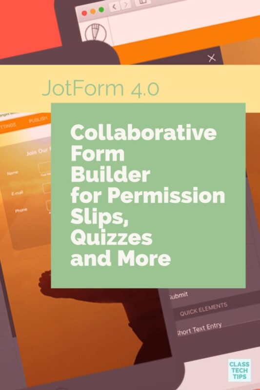 JotForm 4.0 Collaborative Form Builder for Permission Slips, Quizzes and More