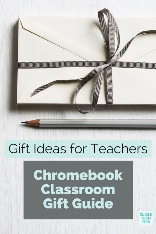 Gift Ideas for Teachers: Chromebook Classroom Gift Guide