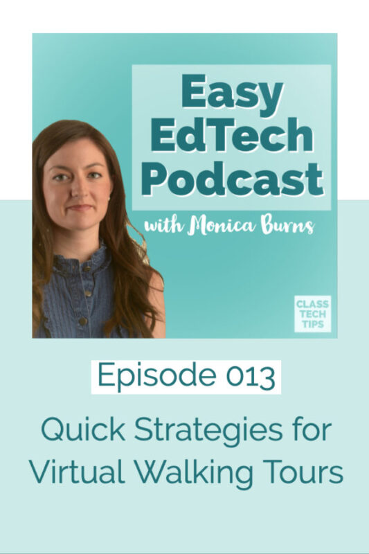 In this episode I share a spotlight tools for easy access to virtual walking tours for students from a favorite free website.