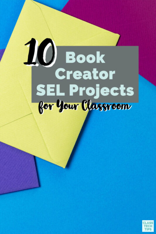 "This year, I hosted a webinar for Book Creator with SEL projects and created a free ebook, ""10 Book Creator Projects to Support Social-Emotional Learning."""