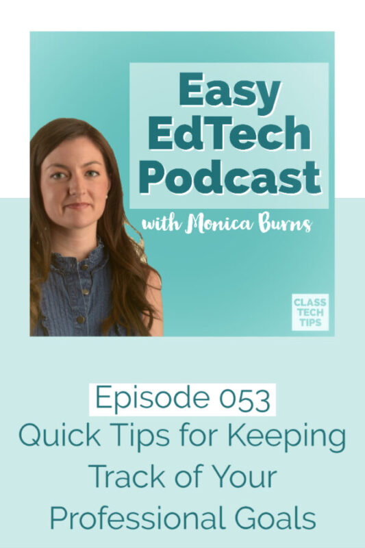 In this episode, you'll learn about a strategy that lets you keep track of your professional goals by creating an easy-to-update website. You'll also hear some tips for narrowing in on which goals to focus on this school year.