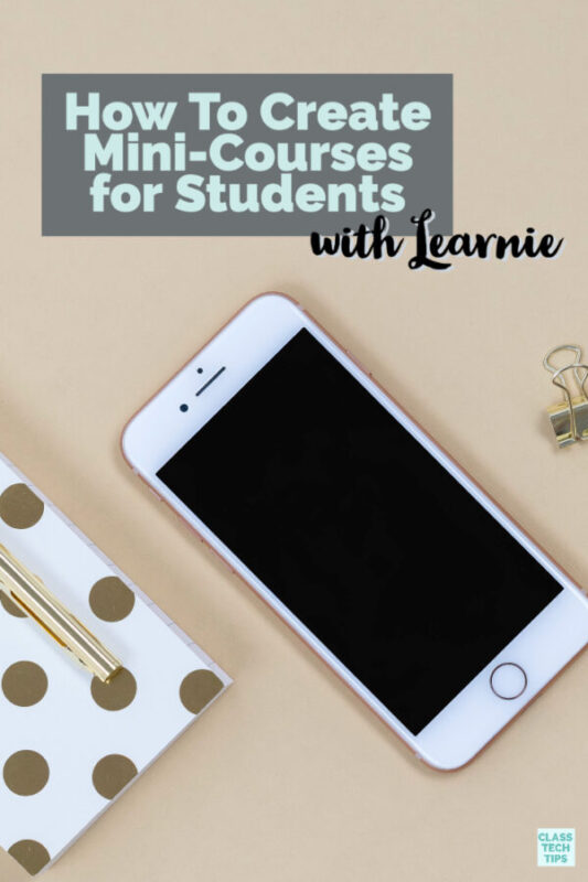 Learn how to create mini-courses for your students with this free app and website called Learnie. It lets you create video-based courses.