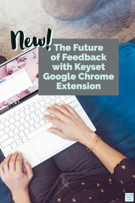 Keyset's Google Chrome extension can help you give faster feedback to students this school year