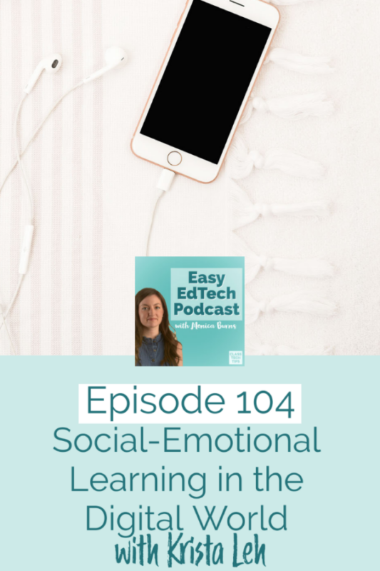 Krista Leh shares tips, stories and strategies for social-emotional learning in the digital world.