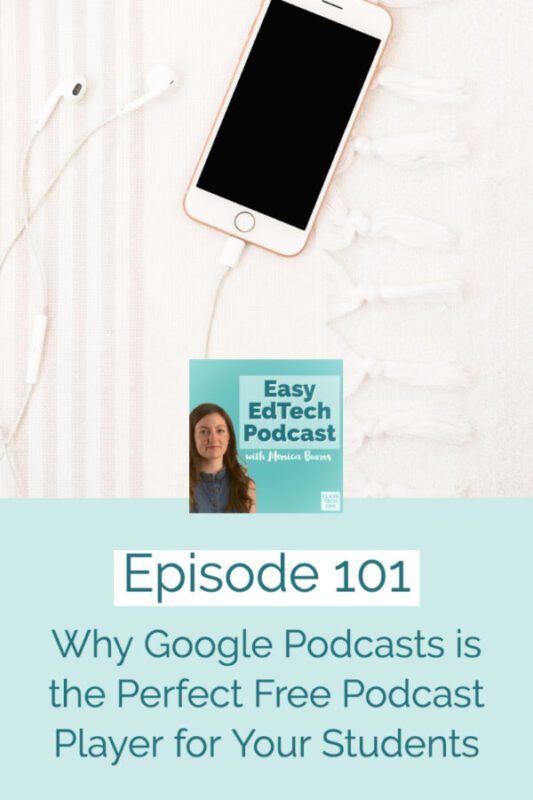 Perfect for students who don't have a smartphone or podcast app, Google Podcasts makes any podcast easy for students to find and play from their device.