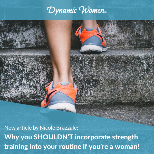 Why you SHOULDN'T incorporate strength training into your routine if you're a woman!