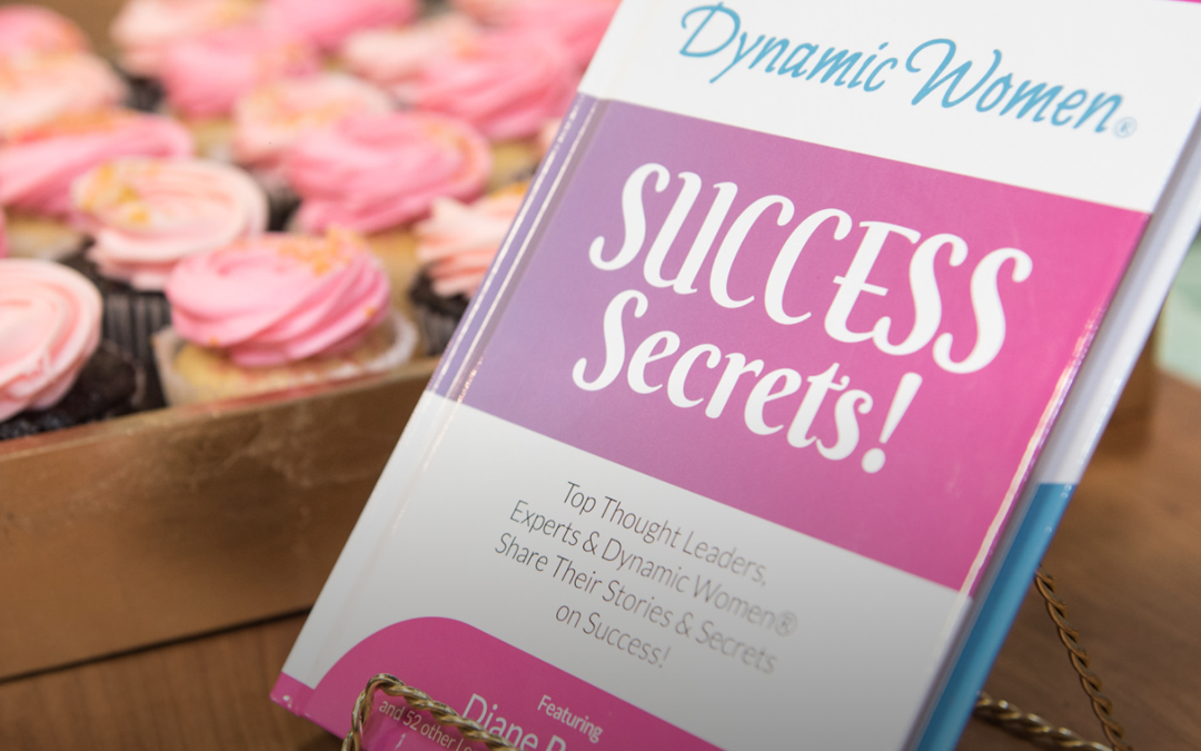 Learn Success Secrets from our community of Dynamic Women