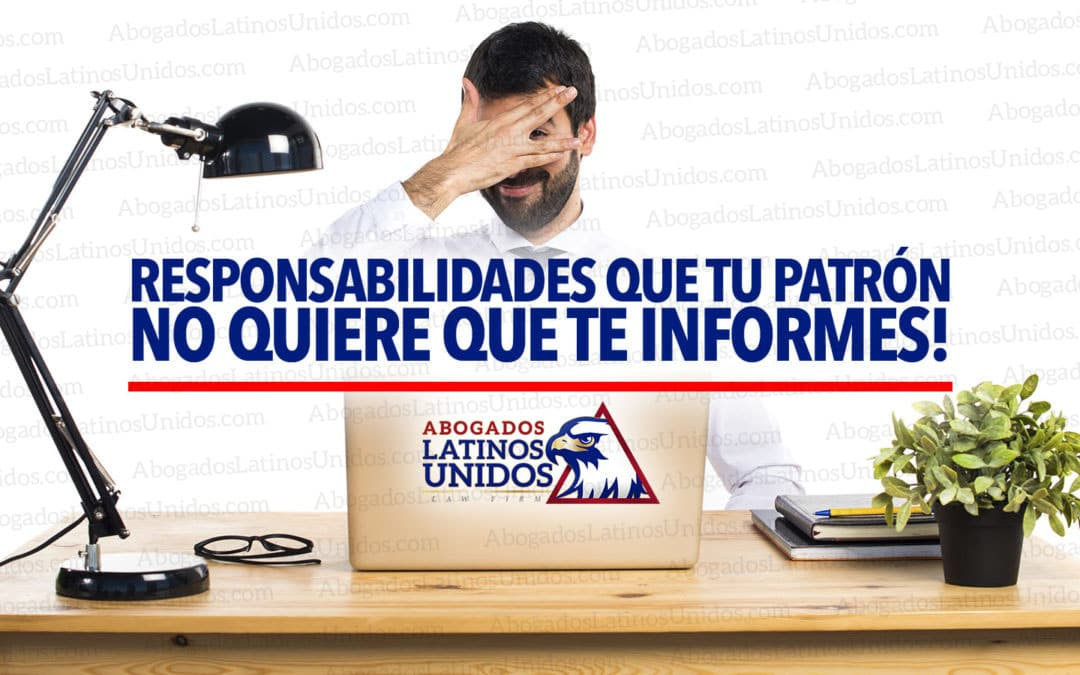 Responsabilidades que tu Patron No Quiere que te Informes!
