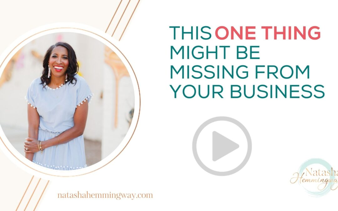 This ONE THING might be missing from your business