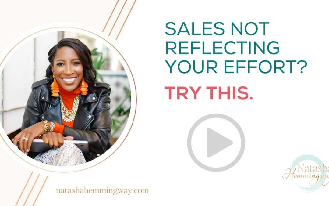 Sales not reflecting your effort? Try this.