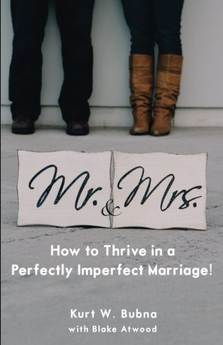 Mr. & Mrs. ~ How to Thrive in a Perfectly Imperfect Marriage