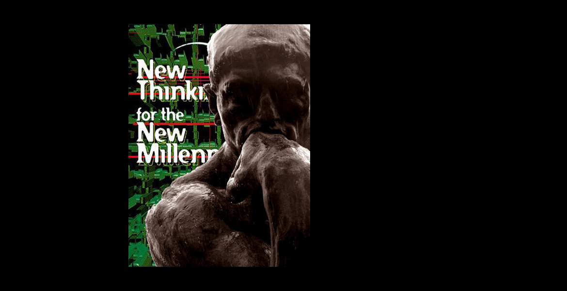 New Thinking for the New Millennium