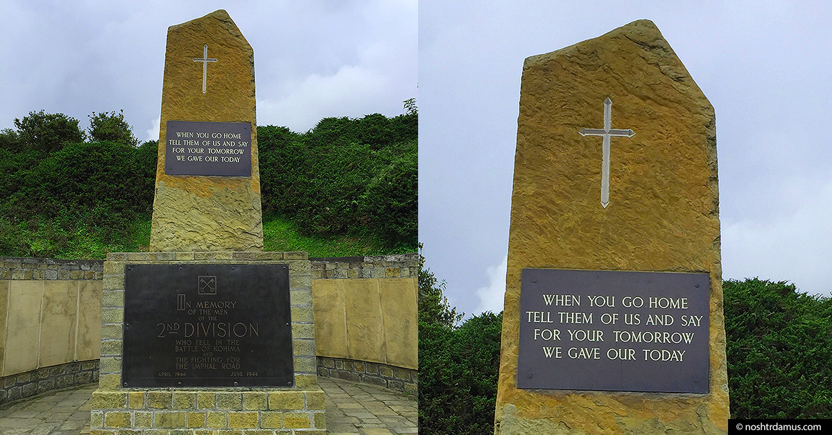 Kohima War Cemetary - For your tomorrow we gave our today